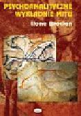 Błocian Ilona - Psychoanalityczne wykładnie mitu
