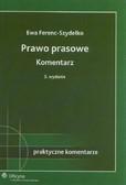 Ferenc-Szydełko Ewa - Prawo prasowe Komentarz