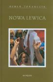 Tokarczyk Roman - Nowa lewica. Rodowód - ruchy - ideologia - recepcja