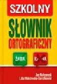 Malczewski Jan, Malczewska-Garsztkowiak Lidia - Szkolny słownik ortograficzny