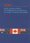 Mikuli Piotr - Sądy a parlament w ustrojach Australii, Kanady i Nowej Zelandii