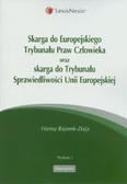 Bajorek-Ziaja Hanna - Skarga do Europejskiego Trybunału Praw Człowieka oraz Skarga do Trybunału Sprawiedliwości Unii Europejskiej