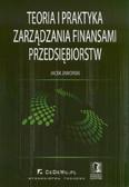 Jaworski Jacek - Teoria i praktyka zarządzania finansami przedsiębiorstw