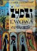 Allerhand Leszek - Żydzi Lwowa. Opowieść