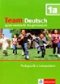 Esterl Ursula, Korner Elke - Team Deutsch 1A Podręcznik z ćwiczeniami + CD. Gimnazjum