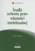 Podrecki Paweł - Środki ochrony praw własności intelektualnej