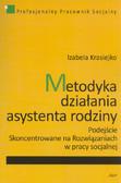 Krasiejko Izabela - Metodyka działania asystenta rodziny. Podejście Skoncentrowane na Rozwiązaniach w pracy socjalnej