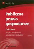 Etel Maciej, Nowikowska Monika, Piszcz Anna - Publiczne prawo gospodarcze Ćwiczenia