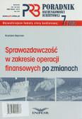 Gąsiorek Krystyna - Poradnik rachunkowości budżetowej 7/2010. Sprawozdawczość w zakresie operacji finansowych po zmianach