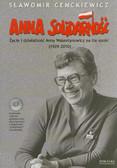 Cenckiewicz Sławomir - Anna Solidarność. Życie i działalność Anny Walentynowicz na tle epoki (1929-2010)