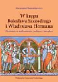 Benyskiewicz Krzysztof - W kręgu Bolesława Szczodrego i Władysława Hermana