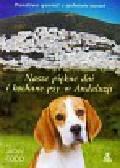 Todd Jackie - Nasze piękne dni i kochane psy w Andaluzji. Prawdziwa opowieść o spełnieniu marzeń