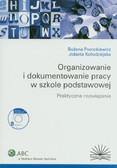 Fronckiewicz Bożena, Kołodziejska Jolanta - Organizowanie i dokumentowanie pracy w szkole podstawowej Praktyczne rozwiązania