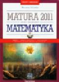 Orlińska Marzena - Matematyka testy i arkusze Matura 2011 z płytą CD. Zakres rozszerzony