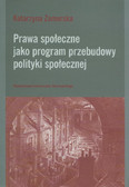 Zamorska Katarzyna - Prawa społeczne jako program przebudowy polityki społecznej