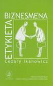 Ikanowicz Cezary - Etykieta biznesmena. Savoir-vivre