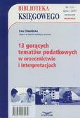 Sławińska Ewa - 13 gorących tematów podatkowych w orzecznictwie i interpretacjach