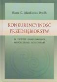 Adamkiewicz-Drwiłło Hanna G. - Konkurencyjność przedsiębiorstw w świetle uwarunkowań współczesnej gospodarki