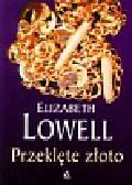 Lowell Elizabeth - Przeklęte złoto