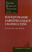 Romańska Marta, Dumnicka Olga, red. Ignaczewski Jacek - Postępowanie zabezpieczające i egzekucyjne. Komentarz