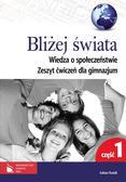 Kusiak Łukasz - Bliżej świata Wiedza o społeczeństwie Zeszyt ćwiczeń dla gimnazjum Część 1. gimnazjum