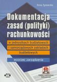 Zysnarska Anna - Dokumentacja zasad (polityki) rachunkowości w jednostkach budżetowych i samorządowych zakładach budżetowych – wzorzec zarządzenia (z suplementem elektronicznym)