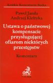 Janda Paweł, Kiełtyka Andrzej - Ustawa o państwowej kompensacie przysługującej ofiarom niektórych przestępstw komentarz