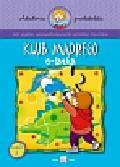 Podgórska Anna - Klub mądrego 6-latka część 2. 60 pytań sprawdzających wiedzę dziecka