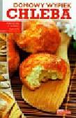 Fiedoruk Andrzej - Dobra kuchnia Domowy wypiek chleba