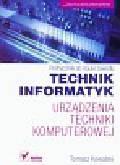 Kowalski Tomasz - Technik informatyk Urządzenia techniki komputerowej Podręcznik do nauki zawodu