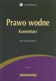 Szachułowicz Jan - Prawo wodne Komentarz