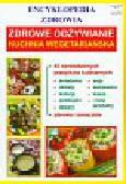 Kuchnia wegetariańska Encyklopedia zdrowia