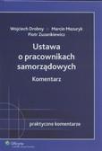 Drobny Wojciech, Mazuryk Marcin, Zuzankiewicz Piotr - Ustawa o pracownikach samorządowych Komentarz
