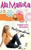 Budzyńska Małgorzata - Ala Makota Maksymalnie ja 2