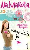Budzyńska Małgorzata - Ala Makota Maksymalnie ja 1