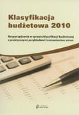 Gaździk Elżbieta - Klasyfikacja budżetowa 2010. Rozporządzenie w sprawie klasyfikacji budżetowej z praktycznymi przykładami i zestawieniem zmian