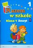 Brzózka Jolanta, Harmak Katarzyna, Izbińska Kamila, Jasiocha Anna, Went Wiesław - Razem w szkole 1 Zeszyt 1