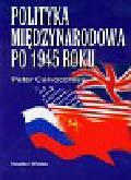 Calvocoressi Peter - Polityka międzynarodowa po 1945 roku