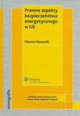 Nowacki Marcin - Prawne aspekty bezpieczeństwa energetycznego w UE