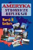 Kotlarz Marek H. - Ameryka - stronnicze refleksje