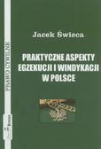 Świeca Jacek - Praktyczne aspekty egzekucji i windykacji w Polsce