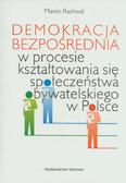 Rachwał Marcin - Demokracja bezpośrednia w procesie kształtowania się społeczeństwa obywatelskiego w Polsce