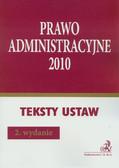 Prawo administracyjne 2010. Teksty ustaw