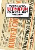 Łossowski Piotr - Ultimatum polskie do Litwy 17 marca 1938 roku. Studium z dziejów dyplomacji