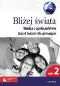Kusiak Łukasz - Bliżej świata Wiedza o społeczeństwie Zeszyt ćwiczeń dla gimnazjum Część 2. gimnazjum