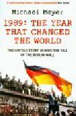 Meyer Michael - 1989 The Year That Changed the World