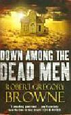 Browne Robert Gregory - Down Among the Dead Men