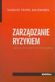 Kaczmarek Tadeusz Teofil - Zarządzanie ryzykiem. Ujęcie interdyscyplinarne