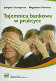 Gliszczyńska Justyna, Śliwińska Magdalena - Tajemnica bankowa w praktyce