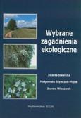 Stawicka Jolanta, Szymczak-Piątek Małgorzata, Wieczorek Joanna - Wybrane zagadnienia ekologiczne
